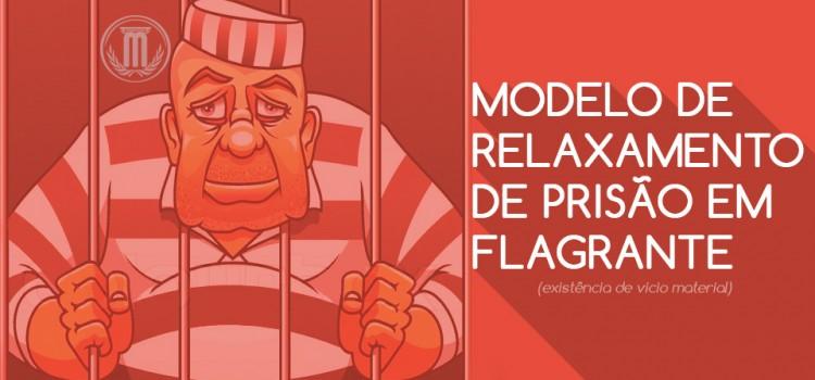 Modelo De Relaxamento Da Prisão Em Flagrante Megajuridico