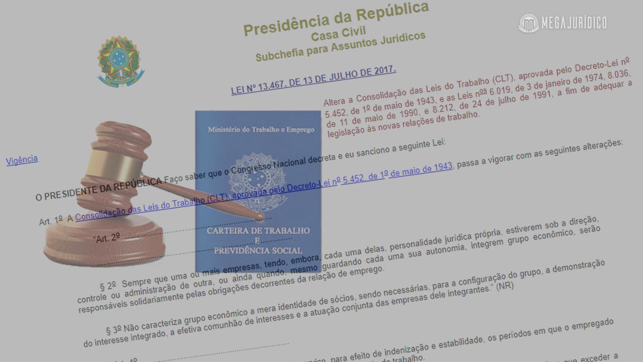 Reforma trabalhista: nasceu a Lei nº 13.467/17